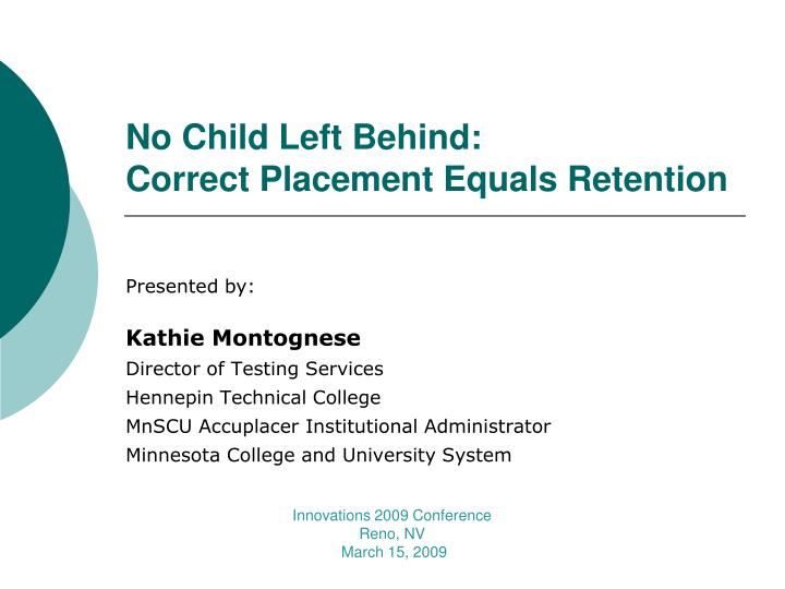 No child left behind correct placement equals retention