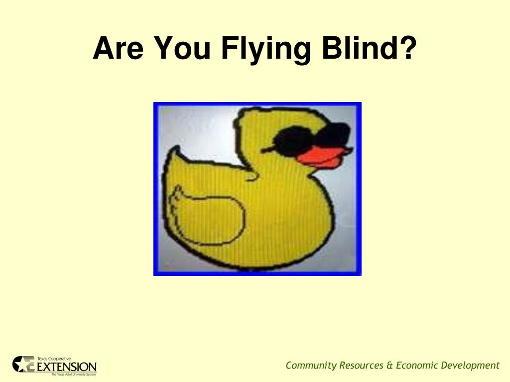 Are You Flying Blind?