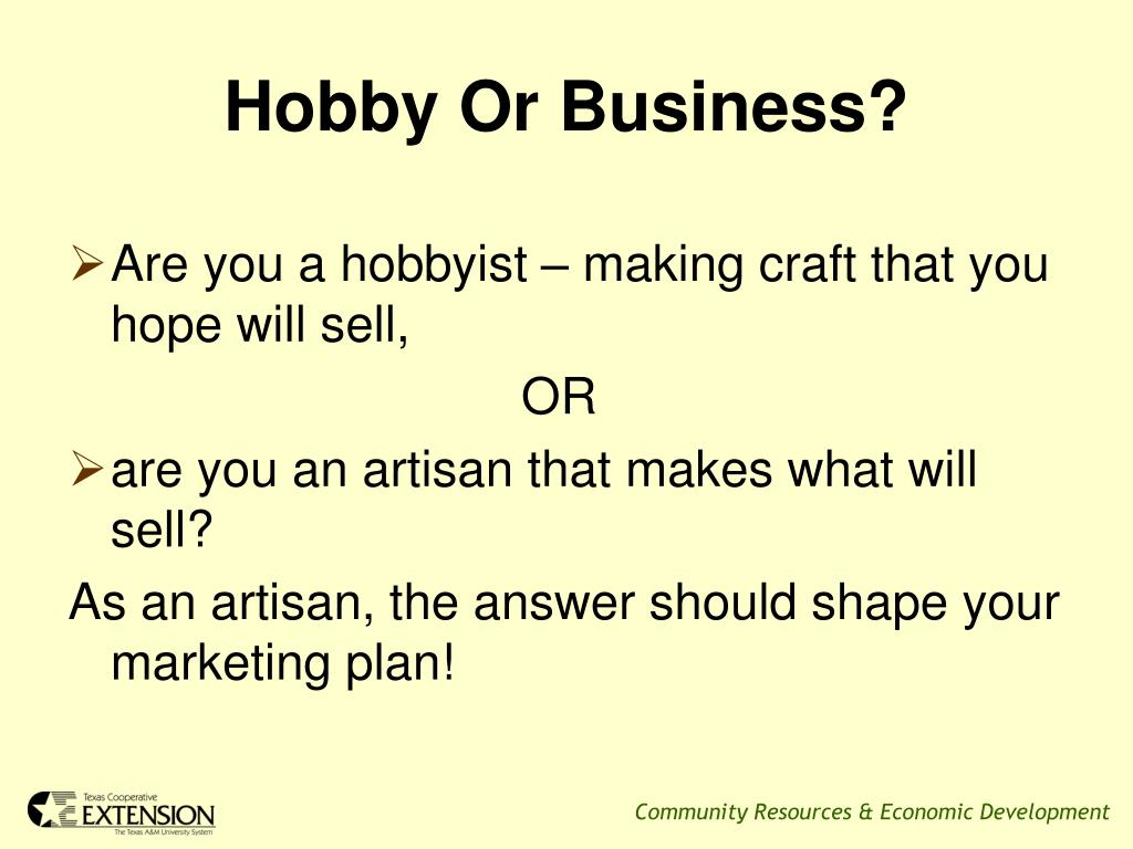 Hobby Or Business?