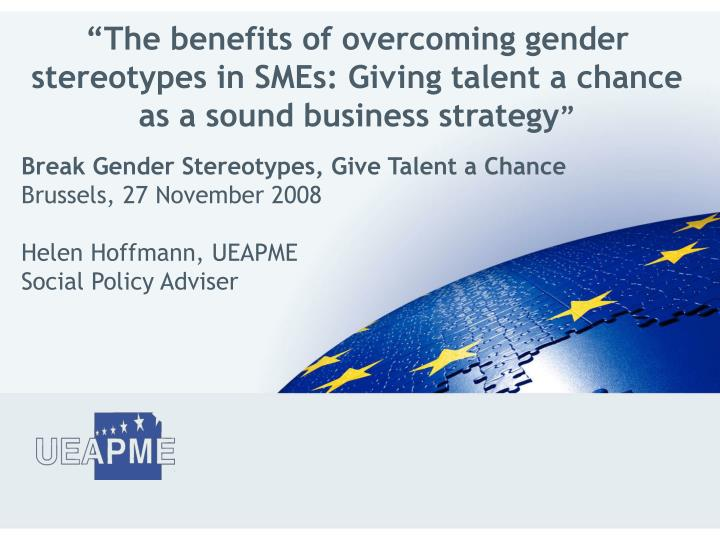 """""""The benefits of overcoming gender stereotypes in SMEs: Giving talent a chance as a sound business..."""