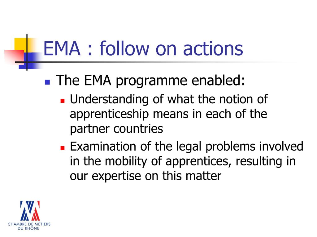 EMA : follow on actions