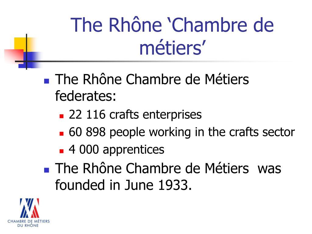 The Rhône 'Chambre de métiers'