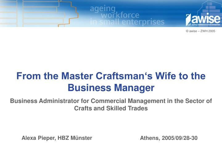 From the Master Craftsman's Wife to the Business Manager