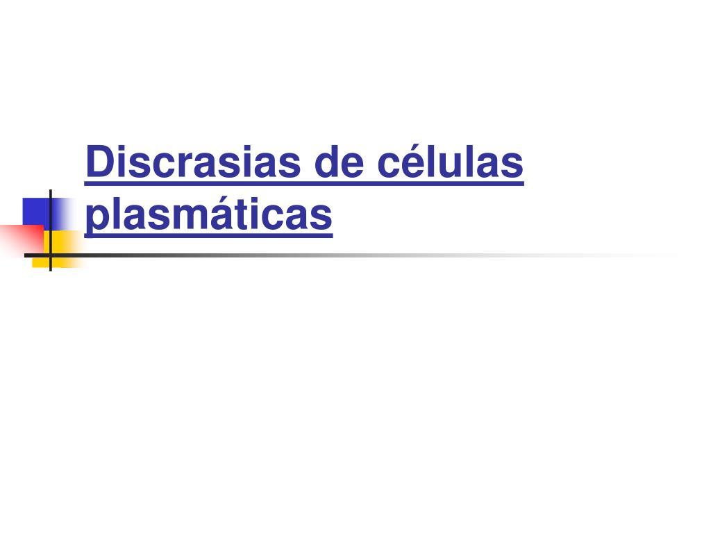 discrasias de c lulas plasm ticas l.
