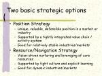 two basic strategic options