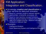 km application integration and classification