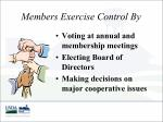 members exercise control by