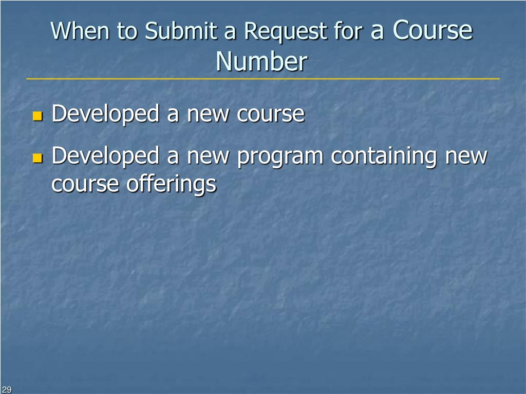 When to Submit a Request for