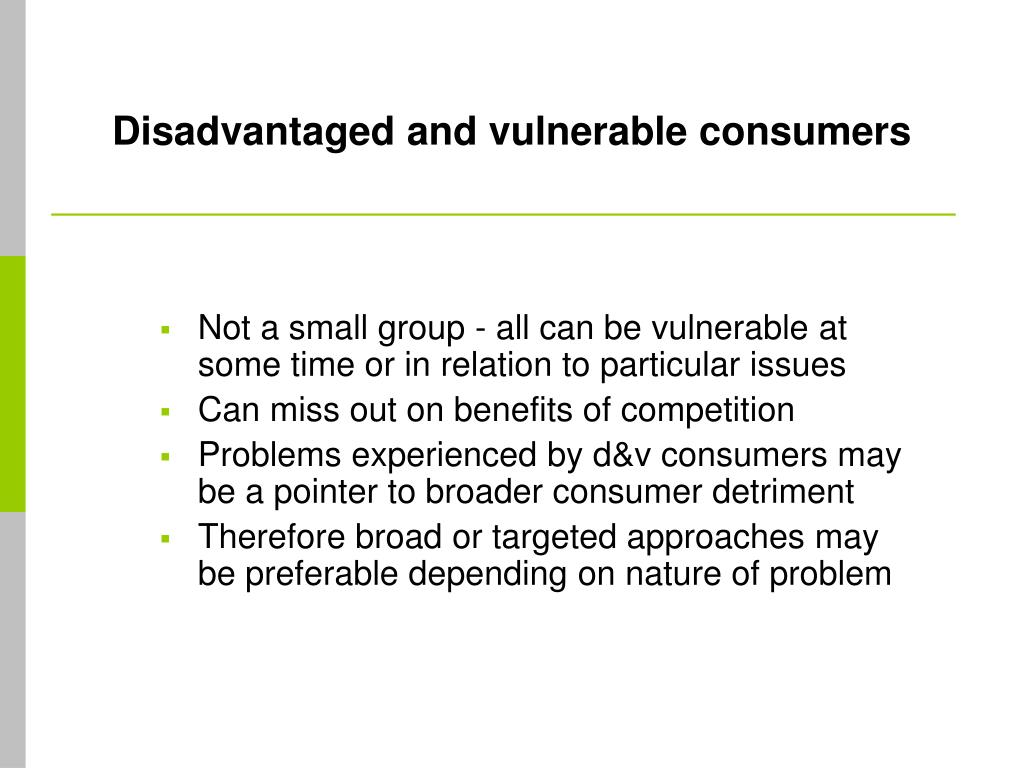 Disadvantaged and vulnerable consumers