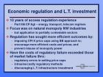 economic regulation and l t investment