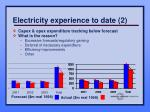 electricity experience to date 2