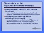 observations on the regulation investment debate 2