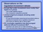 observations on the regulation investment debate