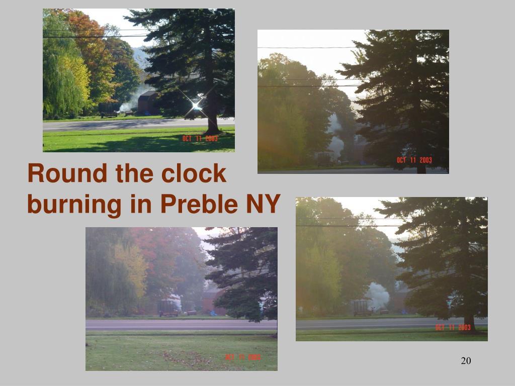 Round the clock burning in Preble NY