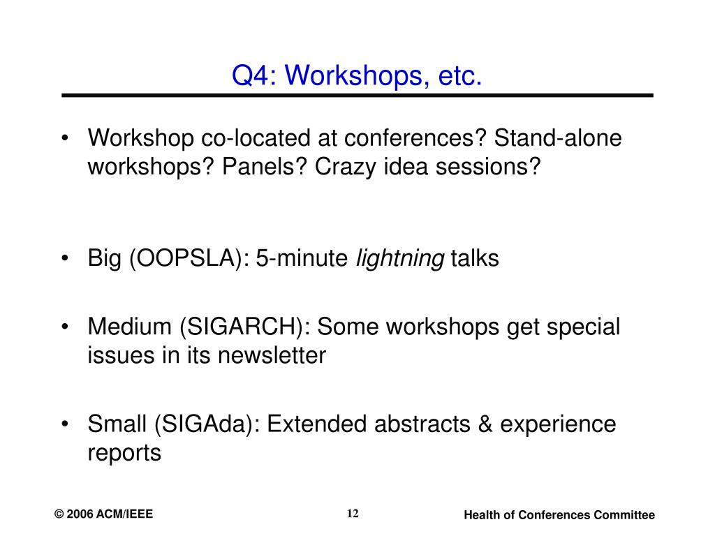 Q4: Workshops, etc.
