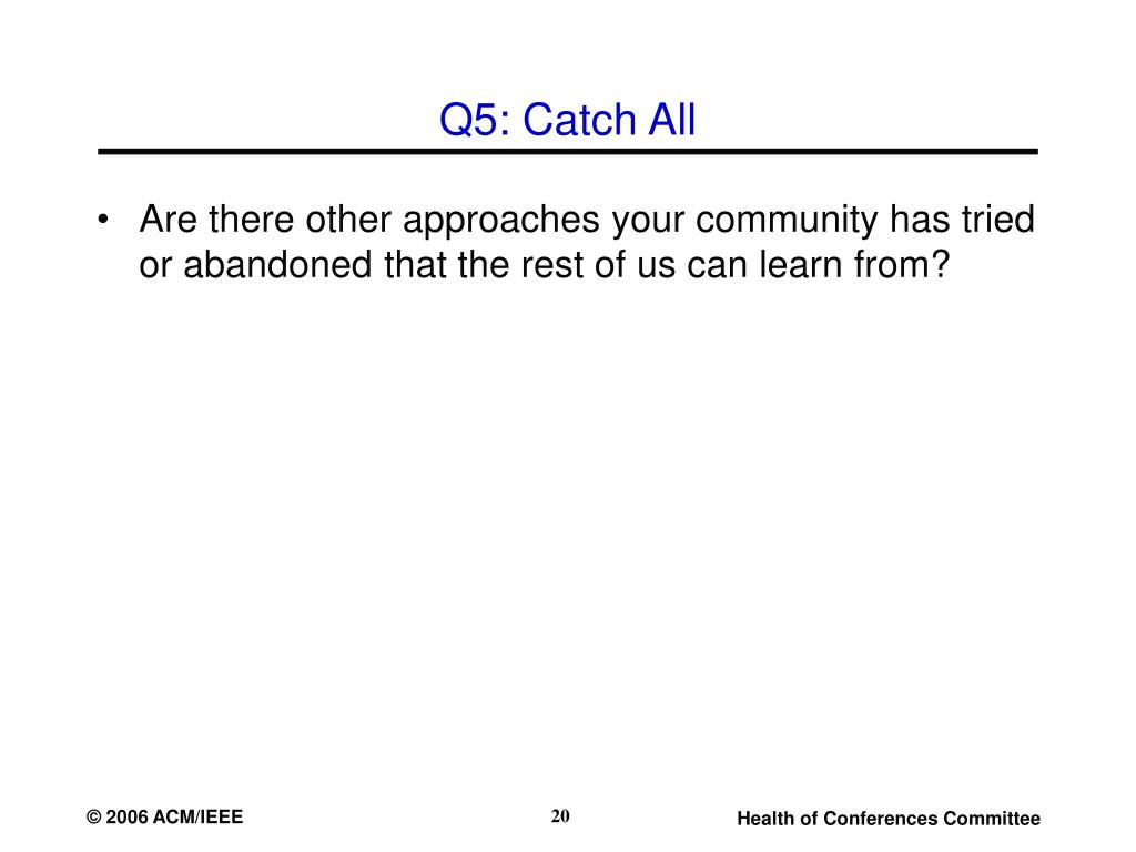 Q5: Catch All