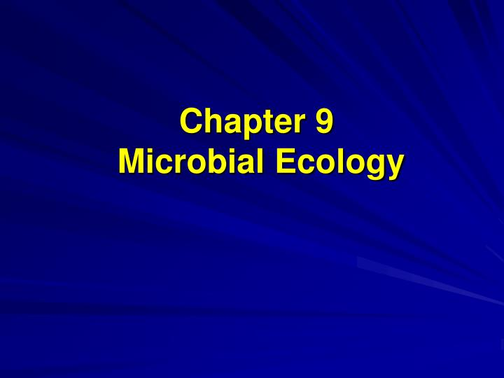 chapter 9 microbial ecology n.