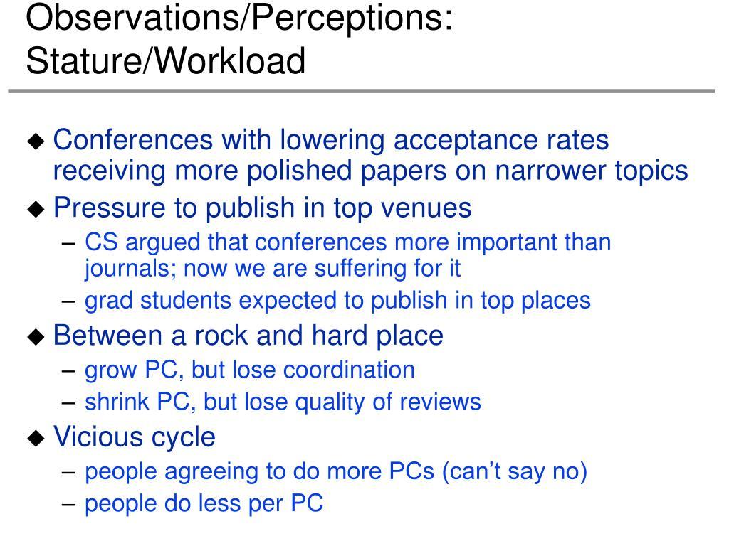 Observations/Perceptions: Stature/Workload