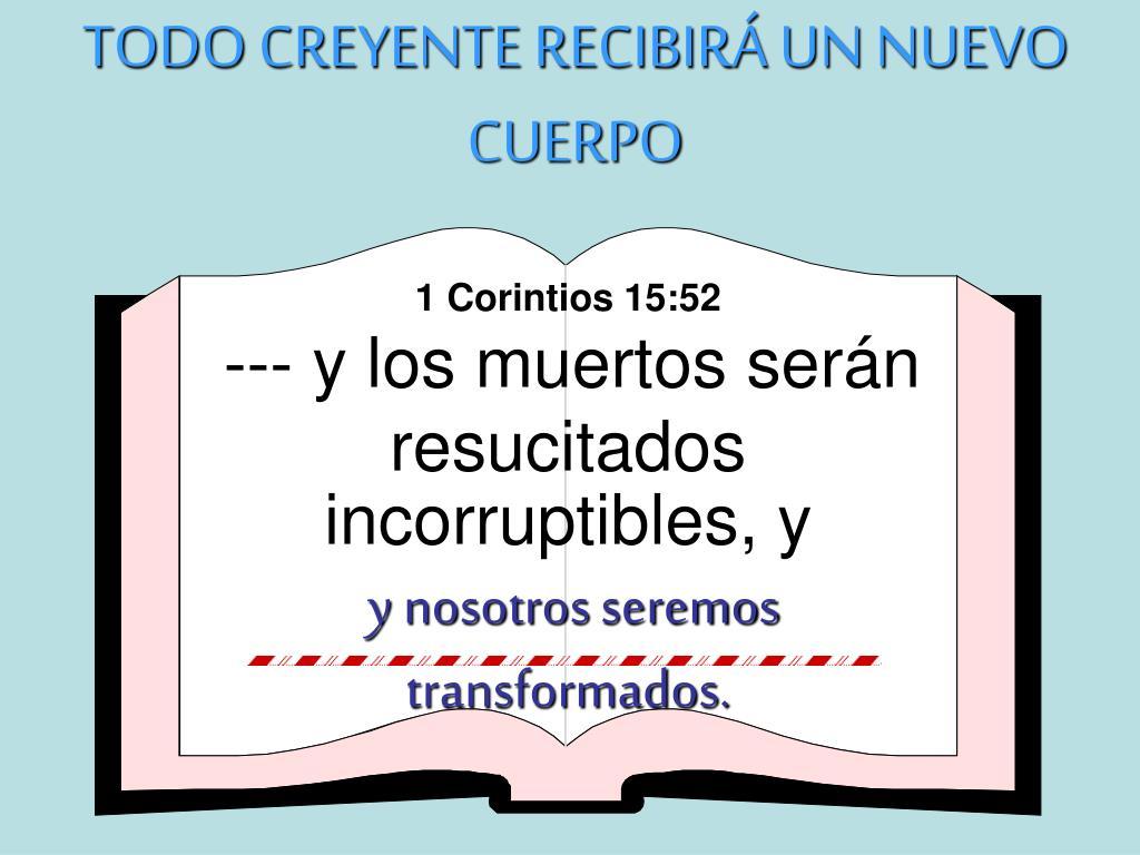 TODO CREYENTE RECIBIRÁ UN NUEVO CUERPO