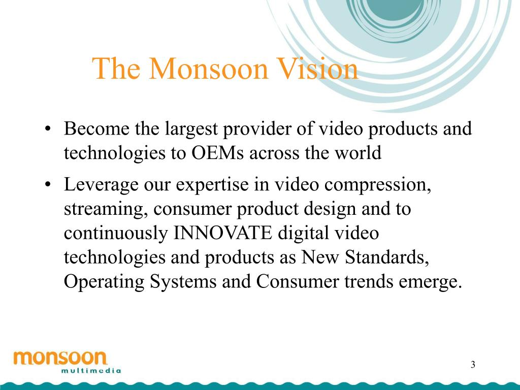 The Monsoon Vision