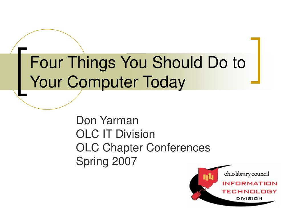 four things you should do to your computer today l.