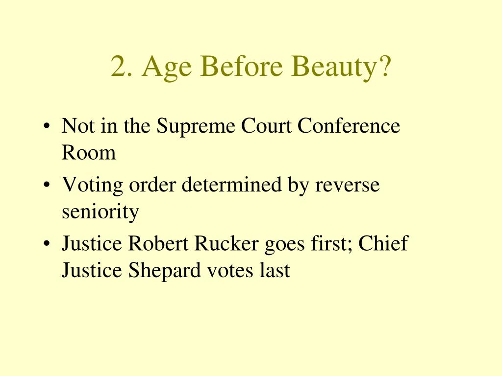2. Age Before Beauty?