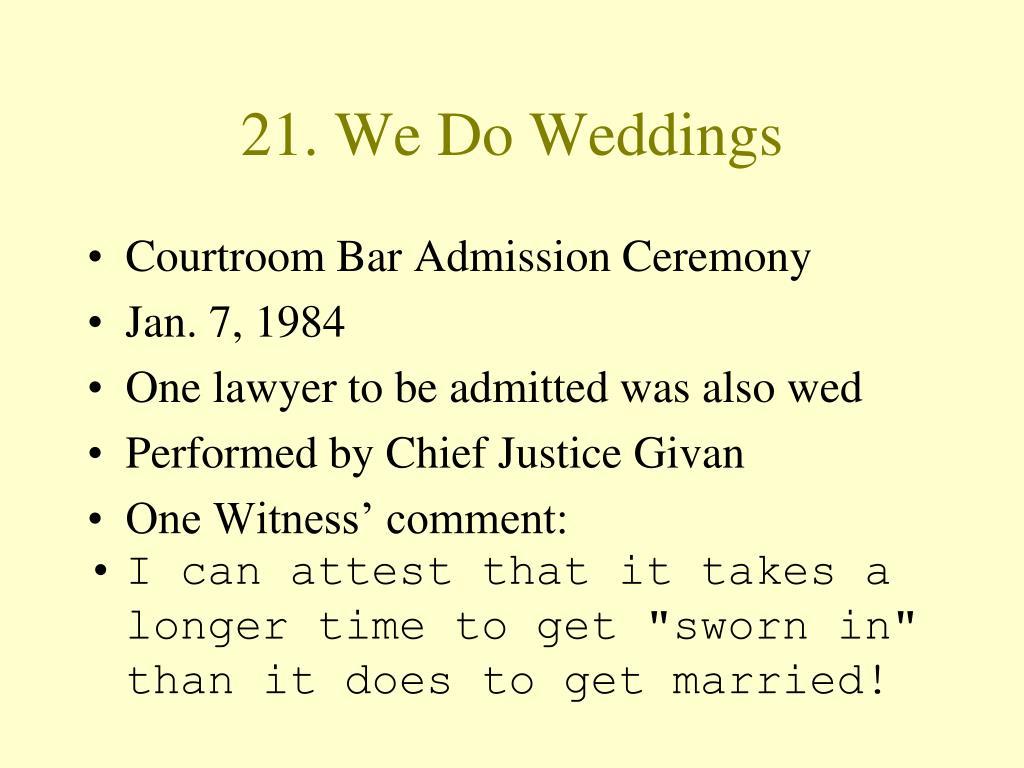 21. We Do Weddings