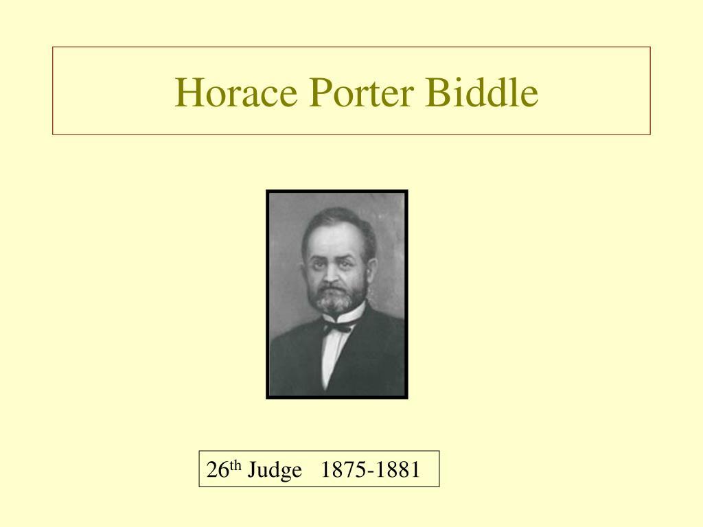 Horace Porter Biddle