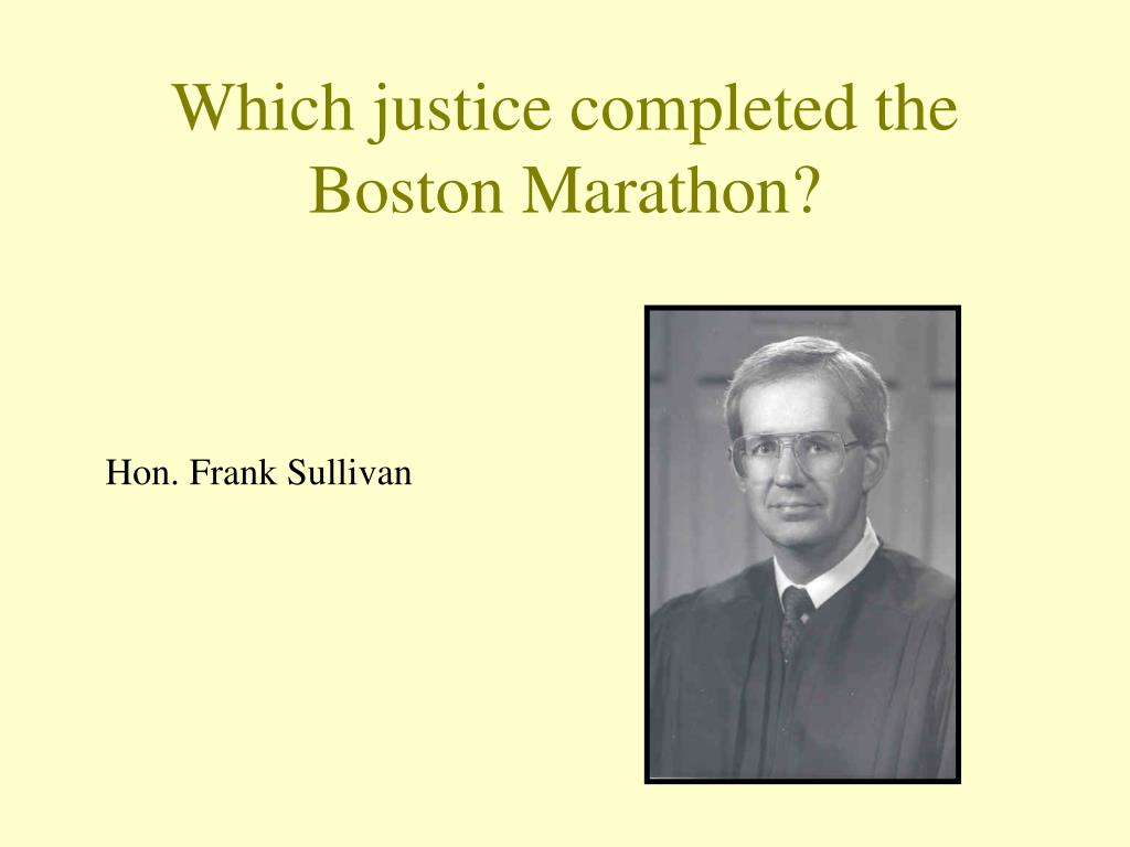Which justice completed the Boston Marathon?