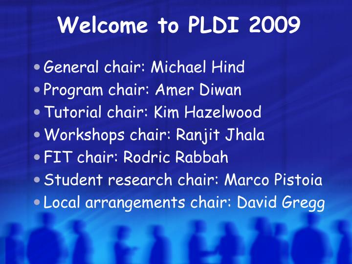 Welcome to pldi 2009