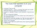 the clues that spyware is on your computer