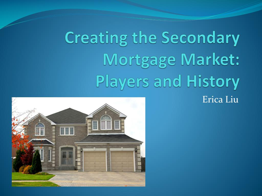 creating the secondary mortgage market players and history l.