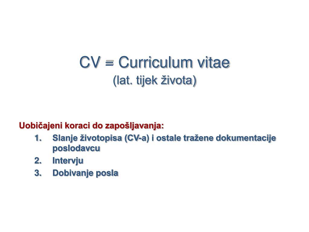 CV = Curriculum vitae