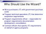 who should use the wizard