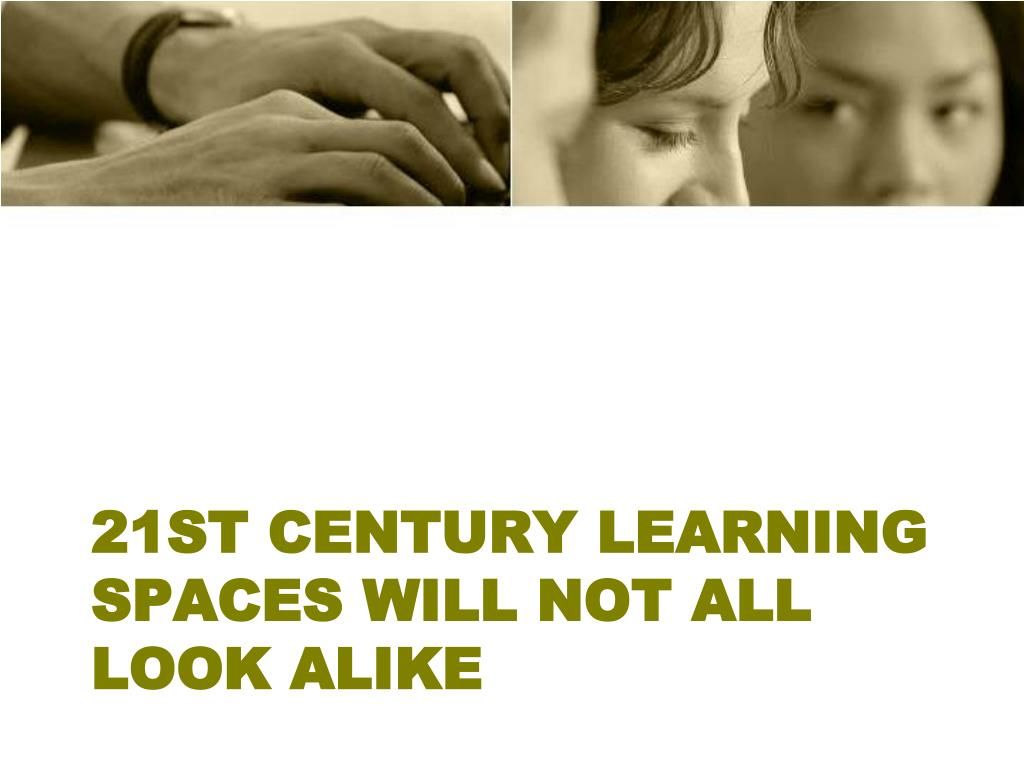 21st Century learning spaces will not all look alike