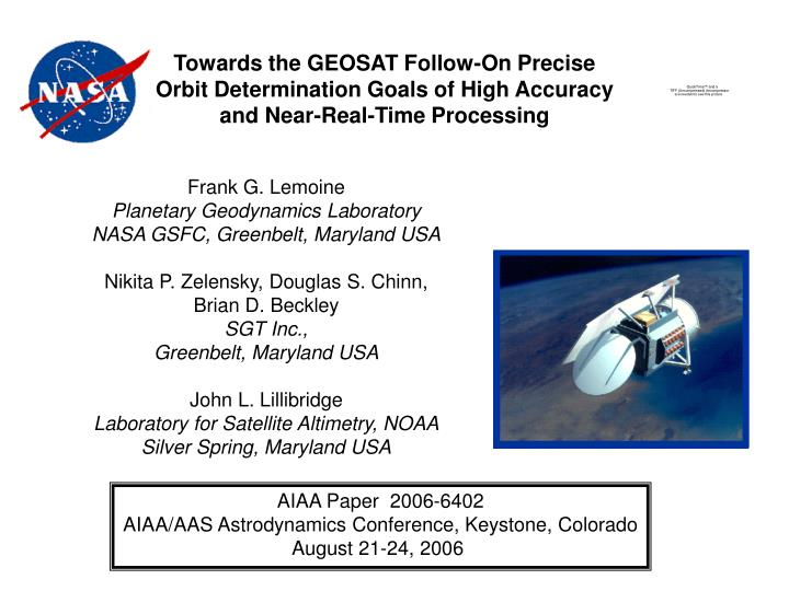 Towards the GEOSAT Follow-On Precise Orbit Determination Goals of High Accuracy and Near-Real-Time P...
