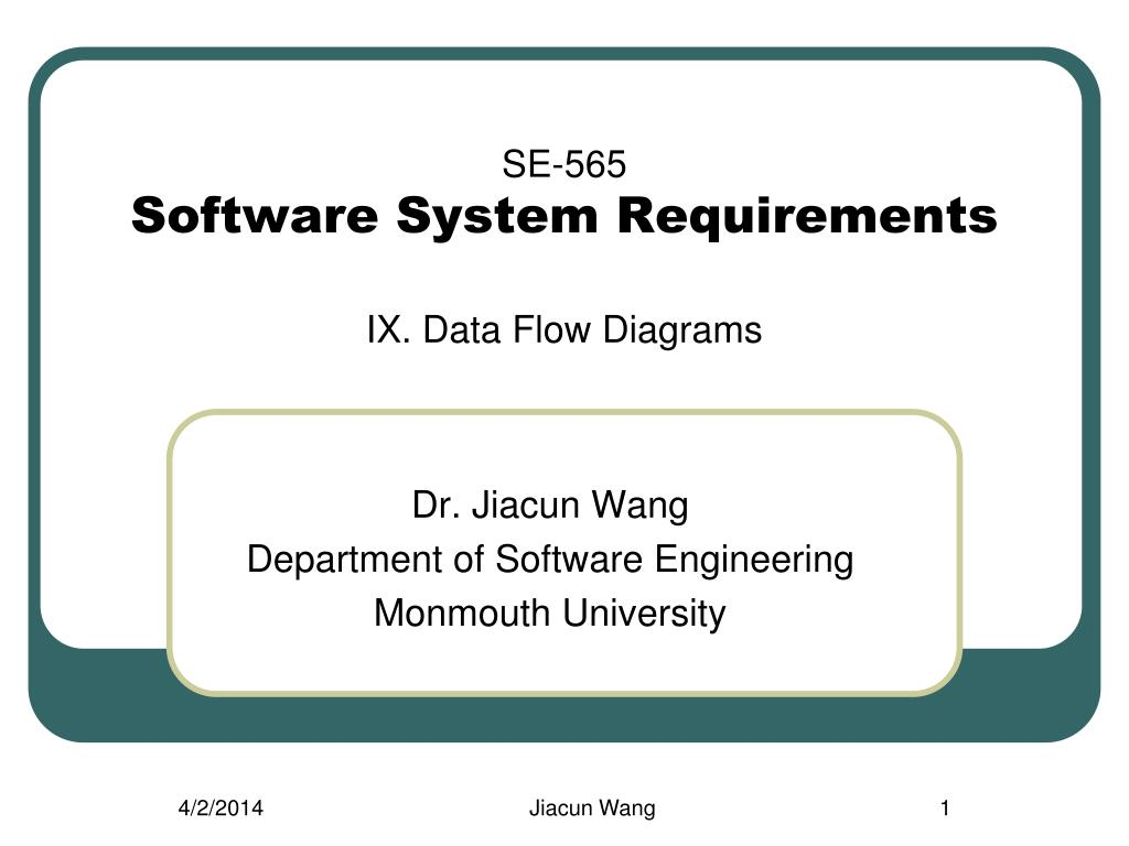 se 565software system requirementsix data flow diagrams dr jiacun wang department of software engineering - Software Engineering Data Flow Diagram