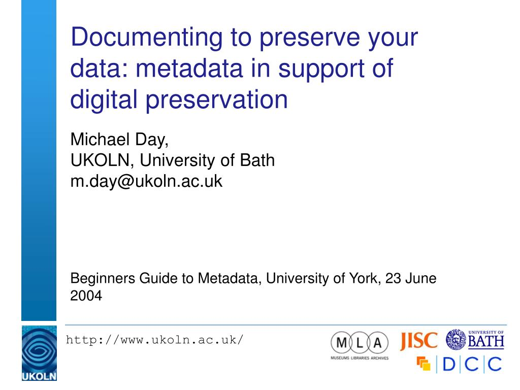 documenting to preserve your data metadata in support of digital preservation l.