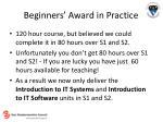 beginners award in practice