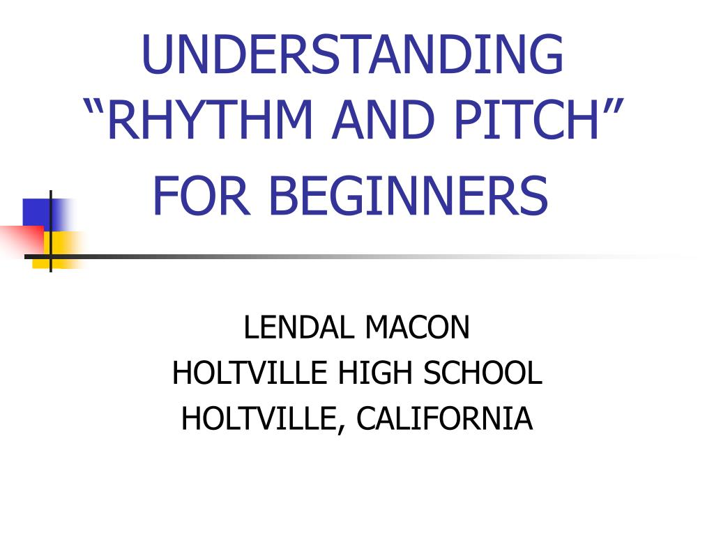 understanding rhythm and pitch for beginners l.