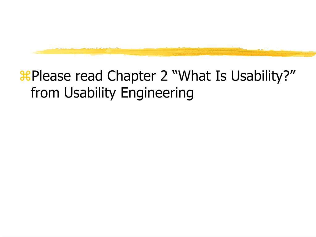 """Please read Chapter 2 """"What Is Usability?"""" from Usability Engineering"""