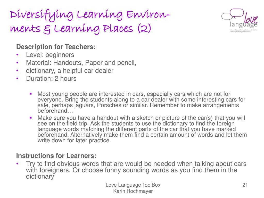 Diversifying Learning Environ-