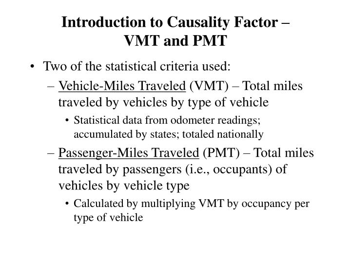 Introduction to causality factor vmt and pmt