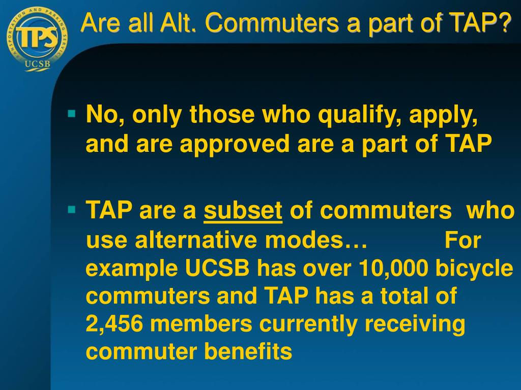Are all Alt. Commuters a part of TAP?