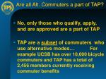 are all alt commuters a part of tap