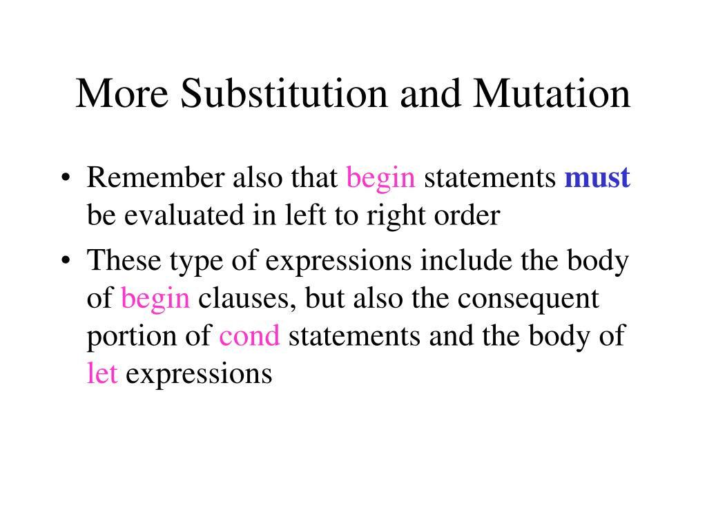 More Substitution and Mutation