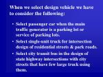 when we select design vehicle we have to consider the following