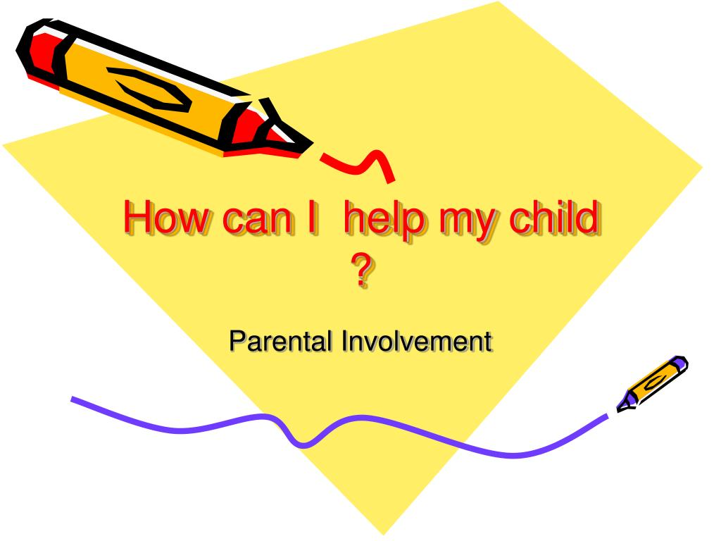 How can I  help my child ?