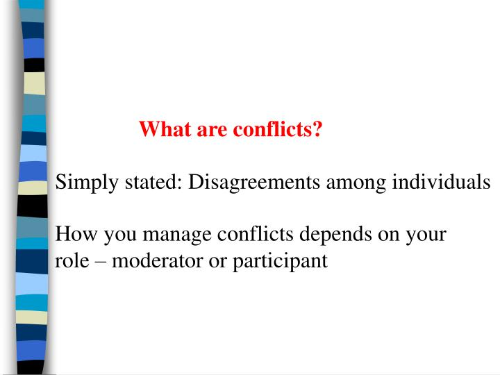 What are conflicts?