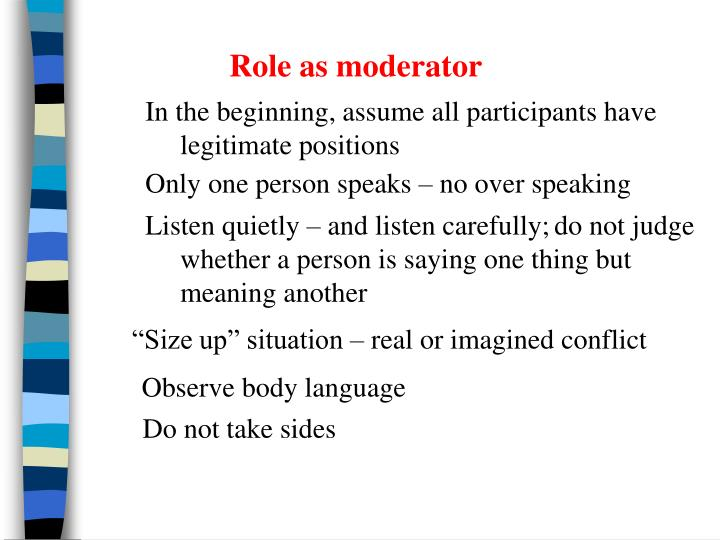 Role as moderator